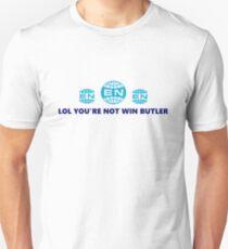 You're Not Win Butler T-Shirt