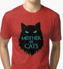 Mother Of Cats - GOT Tri-blend T-Shirt