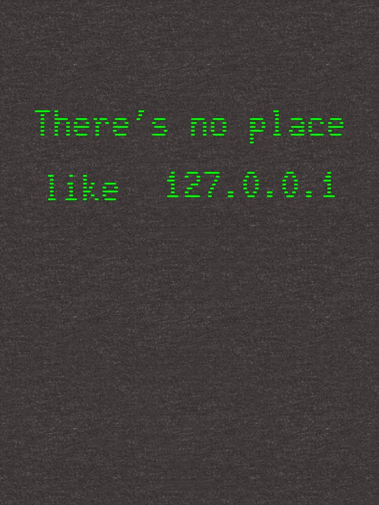 There's no place like 127.0.0.1 by Greenland12