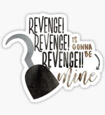 Once Upon A Time Musical -  Revenge Is Gonna Be Mine Sticker