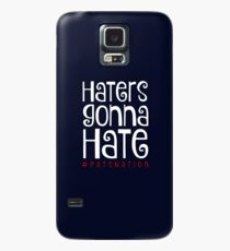 Haters Gonna Hate Case/Skin for Samsung Galaxy