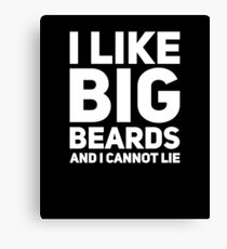 I like big beards and I cannot lie Canvas Print