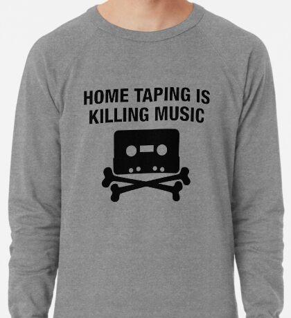 Home taping is killing music - hip hop cassette replica print Lightweight Sweatshirt