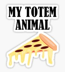 Funny My Totem Animal Is A Pizza Design Sticker