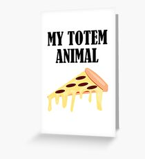 Funny My Totem Animal Is A Pizza Design Greeting Card