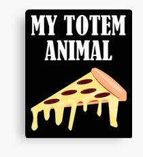Funny My Totem Animal Is A Pizza Design Canvas Print