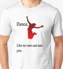 Dance, Like no-one can see you T-Shirt