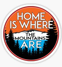 HOME IS WHERE THE MOUNTAINS ARE SIERRA NEVADA ROCKY MOUNTAIN SMOKY APPALACHIAN  Sticker