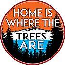 HOME IS WHERE THE TREES ARE SIERRA NEVADA ROCKY MOUNTAIN SMOKY APPALACHIAN by MyHandmadeSigns