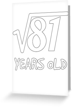 Square Root Of 81 9th Birthday 9 Years Old Boy Girl By Geekydesigner