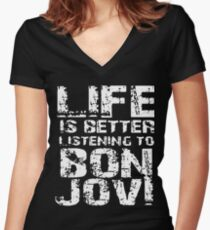 life is better listening to bon jovi t-shirts Women's Fitted V-Neck T-Shirt