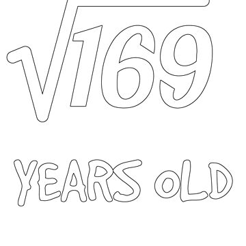 Square Root of 169: 13th Birthday 13 Years Old Boy Girl by geekydesigner