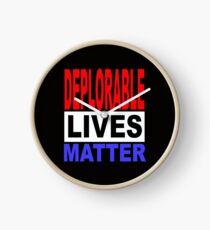DEPLORABLE LIVES MATTER 1 Clock