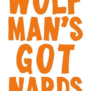 Wolfman's Got Nards by arnoldpark