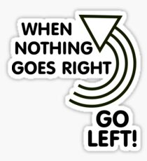 Not Right? Turn Left Sticker