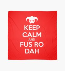 Keep calm and fus ro dah I Scarf