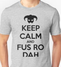 Keep calm and fus ro dah II T-Shirt