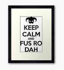 Keep calm and fus ro dah II Framed Print