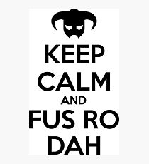 Keep calm and fus ro dah II Photographic Print