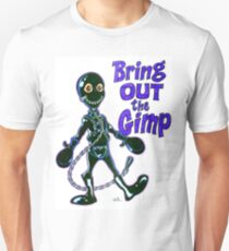 Bring Out the Gimp Unisex T-Shirt