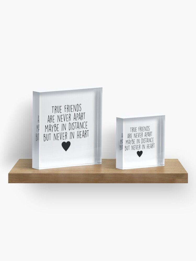 Alternate view of True friends are never apart Acrylic Block
