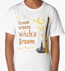 Vroom, Vroom, Witch's Broom Long T-Shirt