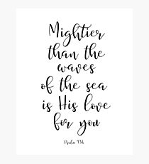 Mightier than the waves of the sea is His love for you - Psalm 93:4 Photographic Print
