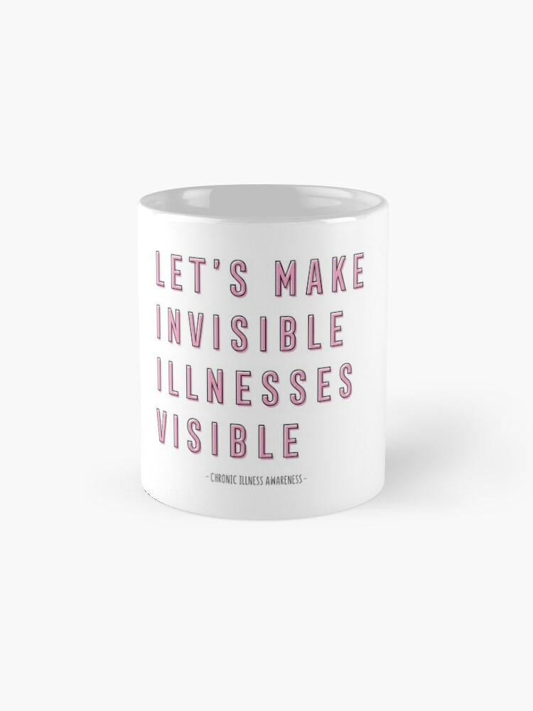 Vista alternativa de Taza Concientización sobre enfermedades crónicas, hagamos visibles las enfermedades invisibles