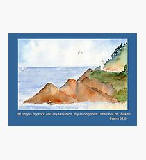 Our Rock -  Psalm 62:6 Photographic Print