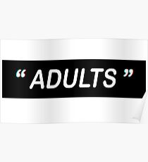 """"""" ADULTS """" Poster"""