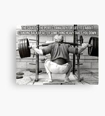Squat Analogy For Life - Leg Day Canvas Print