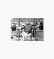 Squat Analogy For Life - Leg Day Art Board