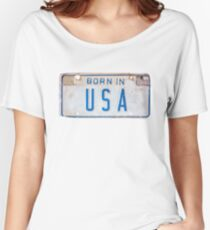Born In USA License Plate Women's Relaxed Fit T-Shirt