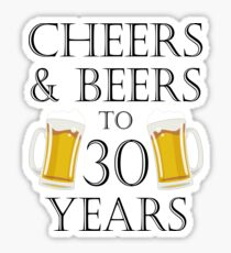 Cheers and Beers To 30 Years -  30th Birthday Gift Sticker