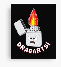 Dracarys Game of Thrones Lighter Canvas Print