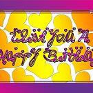 Happy Birthday ! by Arthur Carley