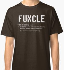 Funcle Fun Uncle Definition For Military Veterans Classic T-Shirt