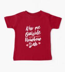 Kiss Me Outside Howbow Dah Baby Tee