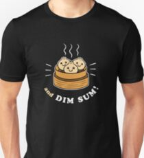 And Dim Sum Unisex T-Shirt