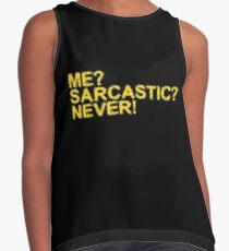 ME? SARCASTIC? NEVER! TSHIRT Contrast Tank