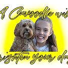 A Cavoodle will brighten your day by Ian McKenzie