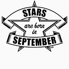 Stars are born in September (Birthday Present / Birthday Gift / Black) by MrFaulbaum