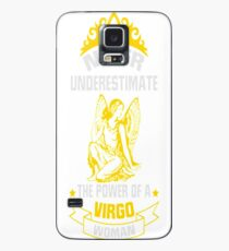 NEVER UNDERESTIMATE THE POWER OF A VIRGO WOMAN! Case/Skin for Samsung Galaxy