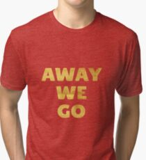 Away We Go in Gold Tri-blend T-Shirt