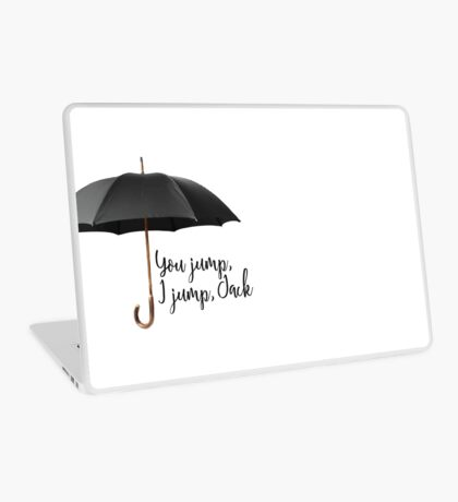 You Jump, I Jump Laptop Skin