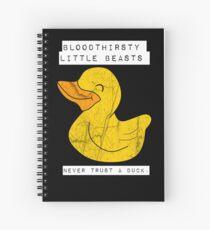 Never trust a duck  Spiral Notebook