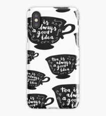 Tea Is Always A Good Idea iPhone Case/Skin