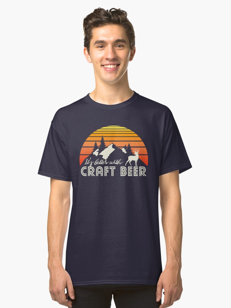 Its better with Craft Beer Classic T-Shirt Front