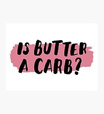Is Butter A Carb? Photographic Print