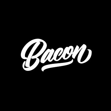 BACON - Hand Lettering Black & White by Fishtaco